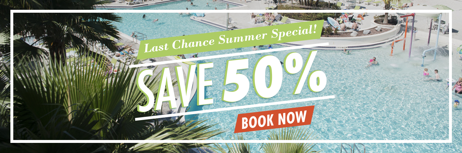 Last Chance for Summer Savings | Save 50%